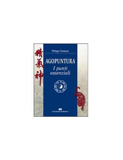 Agopuntura I Punti Essenziali