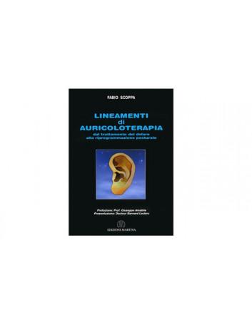 Lineamenti di Auricoloterapia dal Trat. del Dolore alla Riprogram. Posturale