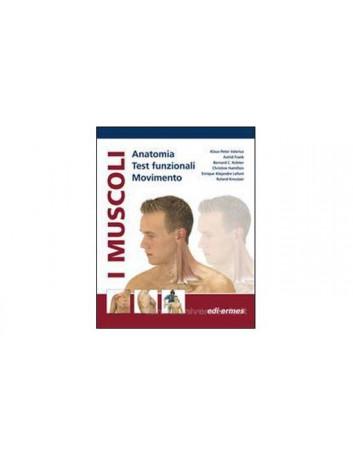 I Muscoli - Anatomia, Test funzionali, Movimento