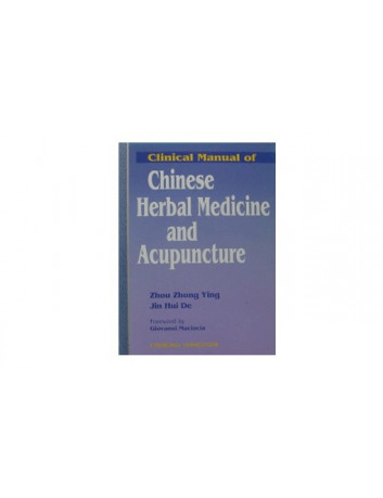 Clinical Manual of Chinese Herbal Medicine and Acupuncture  (in esaurimento)