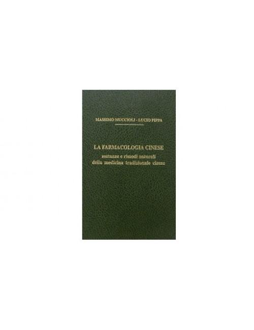 La Farmacologia Cinese, Sostanze e Rimedi Naturali della MTC vol.II
